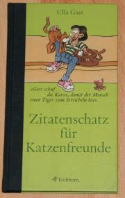 """Buch \""""Zitatenschatz für Katzenfreunde\"""" - Katzen-Buch - Geschenk Super-Geschenkidee für Katzenfreunde. Neues gebundenes Hardcover-Buch von Ulla Gast als ideales Mitbringsel für jeden Katzen-Fan. Inhalt: \""""... Sie ... 4,- D-67117Limburgerhof Heute, 17:18  - Buch """"Zitatenschatz für Katzenfreunde"""" - Katzen-Buch - Geschenk Super-Geschenkidee für Katzenfreunde. Neues gebundenes Hardcover-Buch von Ulla Gast als ideales Mitbringsel für jeden Katzen-Fan. Inhalt: """"... Sie"""