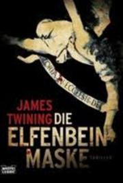 Die Elfenbeinmaske Taschenbuch James Twining